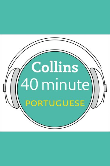 Portuguese in 40 Minutes: Learn to speak Portuguese in minutes with Collins - cover