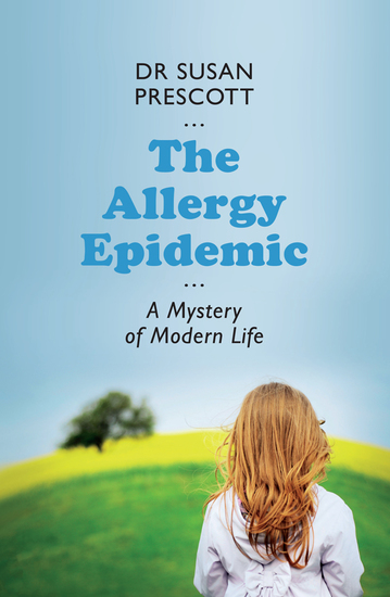 The Allergy Epidemic - A mystery of modern life - cover