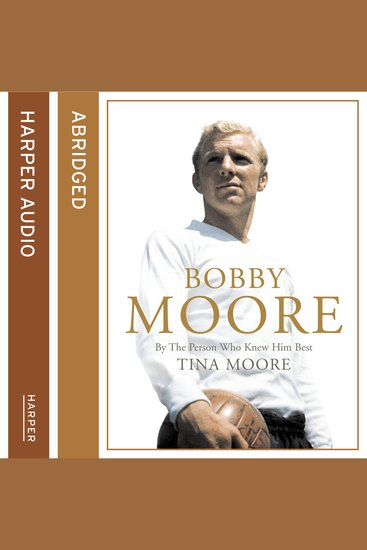 Bobby Moore: By the Person Who Knew Him Best - cover