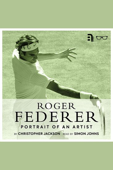 Roger Federer: Portrait of an Artist - A study and biography of one of tennis' greatest players - cover