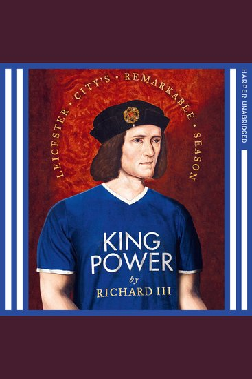 King Power - Leicester City's Remarkable Season - cover
