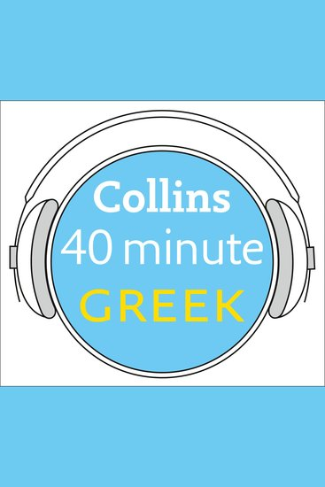 Greek in 40 Minutes: Learn to speak Greek in minutes with Collins - cover