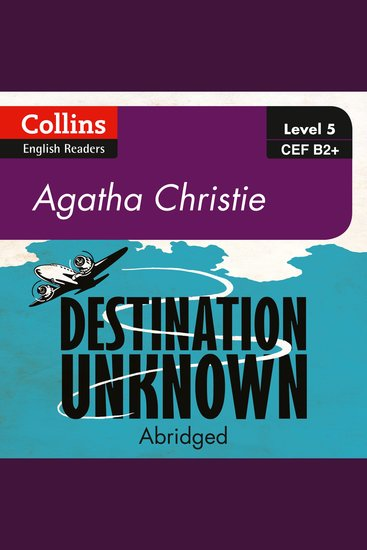 Destination Unknown - B2+ Collins Agatha Christie ELT Readers - cover