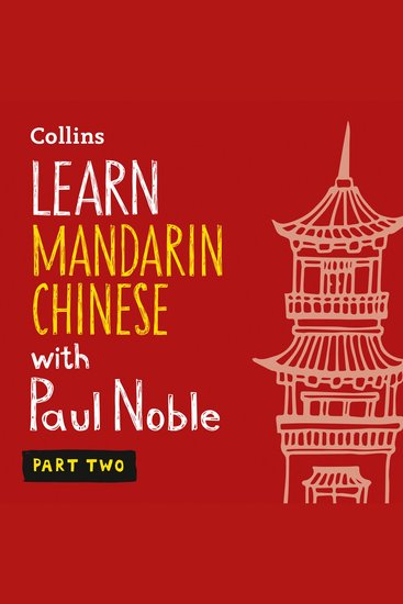 Learn Mandarin Chinese with Paul Noble – Part Two - Mandarin Chinese made easy with your personal language coach - cover