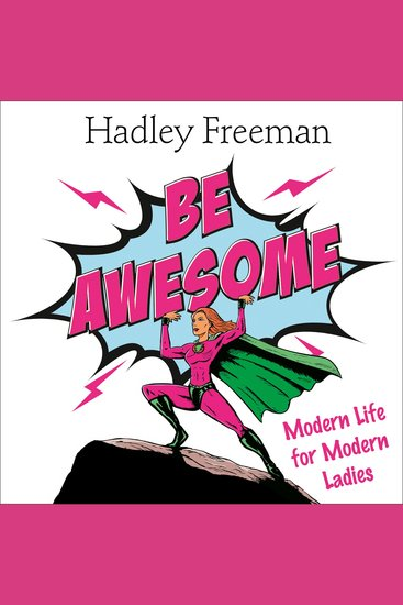 Be Awesome: Modern Life for Modern Ladies - cover