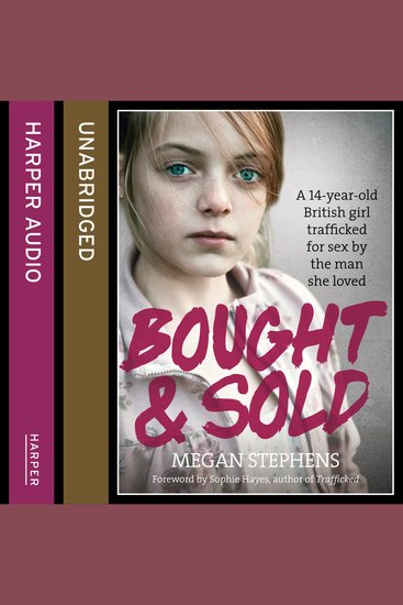 Bought and Sold - A 14-year-old British girl trafficked for sex by the man she loved - cover