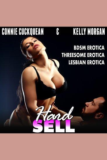 Hard Sell - BDSM Erotica Threesome Erotica Lesbian Erotica - cover