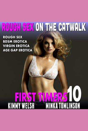 Rough Sex On The Catwalk - Rough Sex BDSM Erotica Virgin Erotica Age Gap Erotica - cover