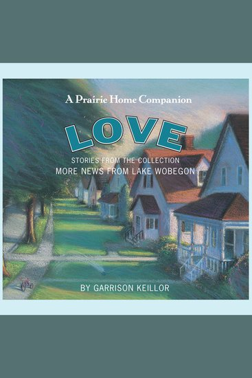 More News from Lake Wobegon: Love - cover