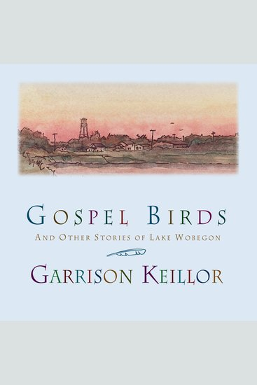 Gospel Birds - And Other Stories of Lake Wobegon - cover