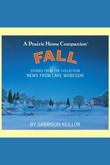News from Lake Wobegon: Fall - Stories From The Collection News From The Lake Wobegon - cover