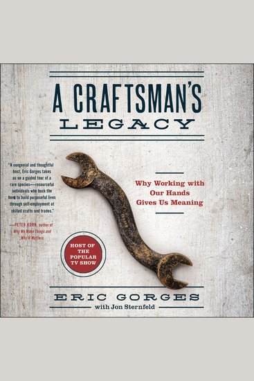A Craftsman's Legacy - Why Working with Our Hands Gives Us Meaning - cover