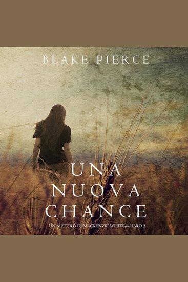 Una Nuova Chance (Un Mistero di Mackenzie White —Libro 2) - cover