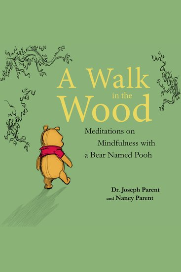A Walk in the Wood - Meditations on Mindfulness with a Bear Named Pooh - cover