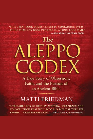 The Aleppo Codex - A True Story of Obsession Faith and the Pursuit of an Ancient Book - cover