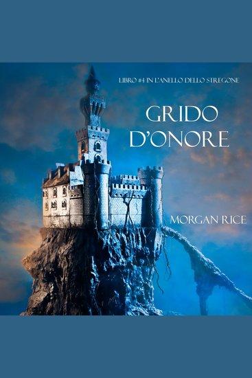Grido d'Onore (Libro #4 in L'Anello dello Stregone) - cover