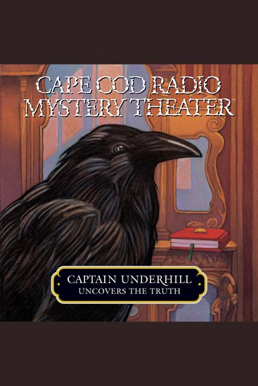 Captain Underhill Uncovers the Truth - Behind Edgar Allan Crow and the Purloined Purloined Letter - cover
