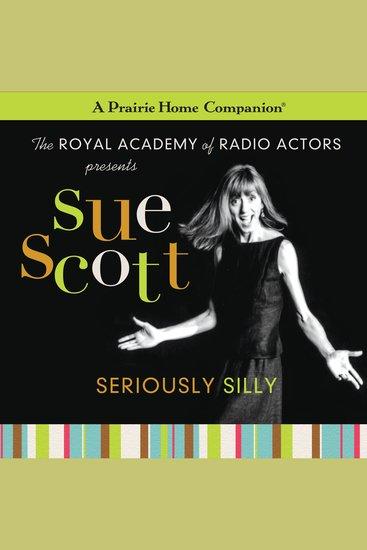 Sue Scott - Seriously Silly (A Prairie Home Companion) - cover