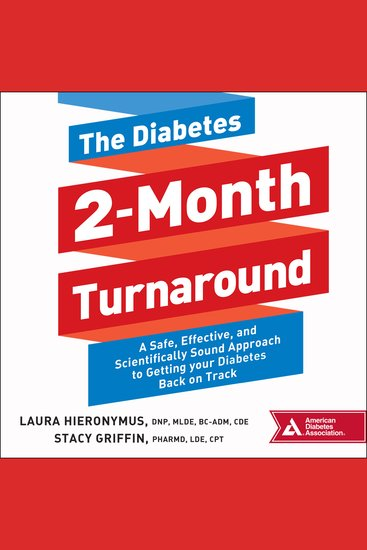 The Diabetes 2-Month Turnaround - A Safe Effective and Scientifically Sound Approach to Getting Your Diabetes Back On Track - cover