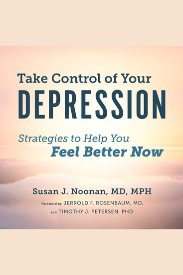 Take Control of Your Depression - Strategies to Help You Feel Better Now - cover