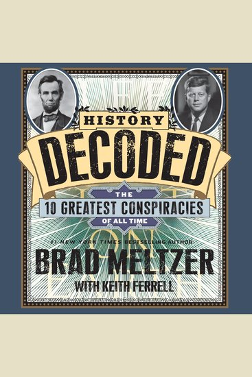 History Decoded - The Ten Greatest Conspiracies of All Time - cover