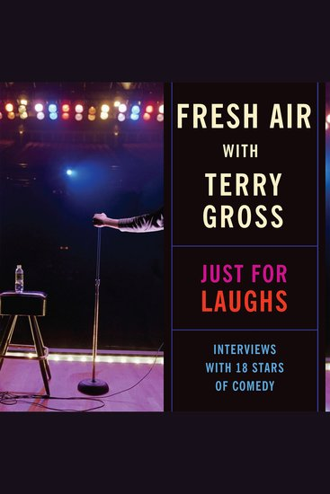 Fresh Air: Just for Laughs - Interviews with 18 Stars of Comedy - cover