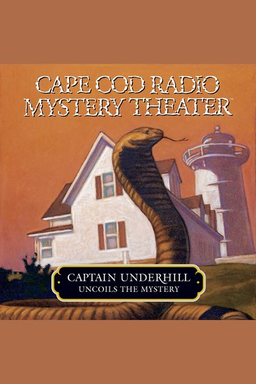 Captain Underhill Uncoils the Mystery - The Cobra in the Kindergarten and The Whirlpool - cover