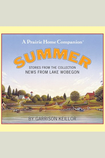 News from Lake Wobegon: Summer - Stories From The Collection News From The Lake Wobegon - cover