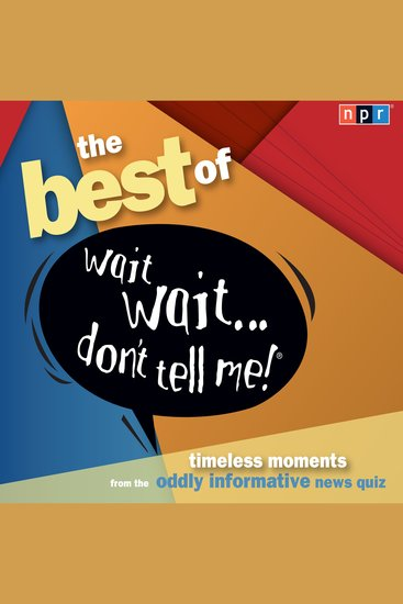 """The Best of Wait Wait Don't Tell Me! More Famous People Play """"Not My Job"""" - cover"""