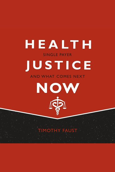 Health Justice Now - Single Payer and What Comes Next - cover