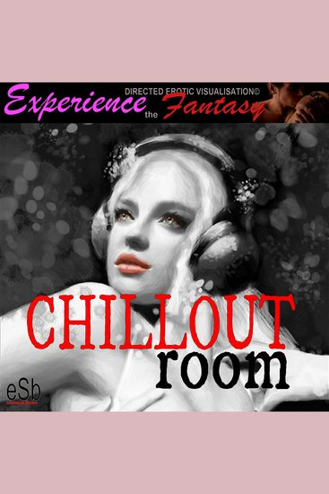 Chillout Room - Experience the Fantasy - cover