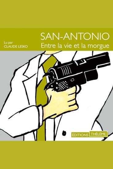 San-Antonio: Entre la vie et la morgue - cover