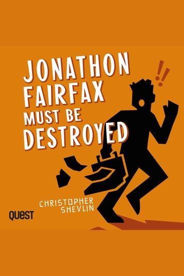 Jonathon Fairfax Must Be Destroyed - cover