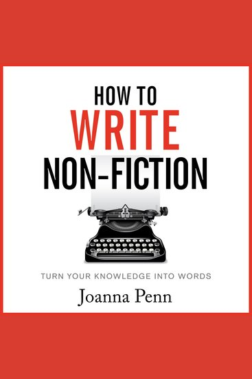 How To Write Non-Fiction - Turn Your Knowledge Into Words - cover