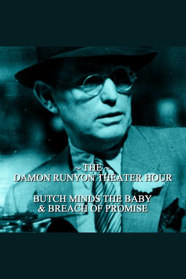 Damon Runyon Theater - Butch Minds the Baby & Breach of Promise - Episode 5 - cover