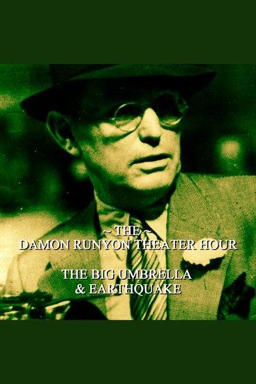 Damon Runyon Theater - Big Umbrella & Earthquake - Episode 14 - cover