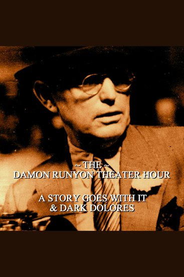 Damon Runyon Theater - A Story Goes with It & Dark Dolores - Episode 24 - cover
