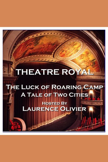 Theatre Royal - The Luck of Roaring Camp & A Tale of Two Cities - Episode 12 - cover