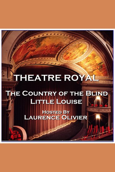 Theatre Royal - The Country of the Blind & Little Louise - Episode 7 - cover
