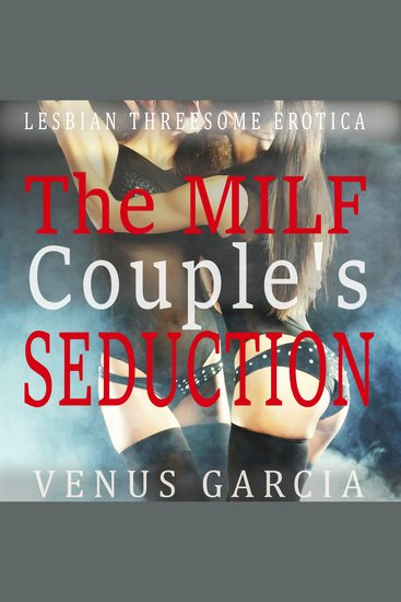 The Milfs Couples Seduction - Lesbian Threesome Erotica - cover