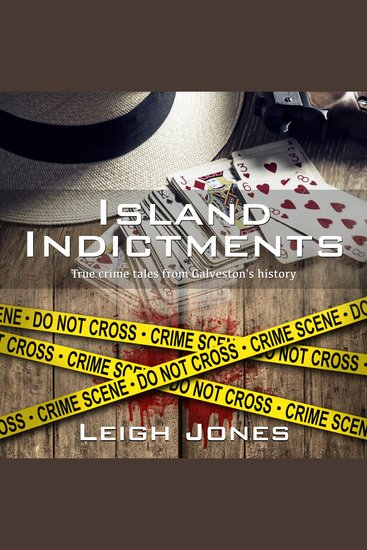 Island Indictments - True crime tales from Galveston's history - cover
