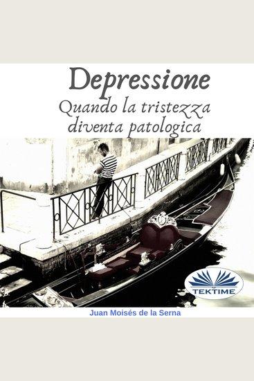 Depressione - Quando la tristezza diventa patologica - cover