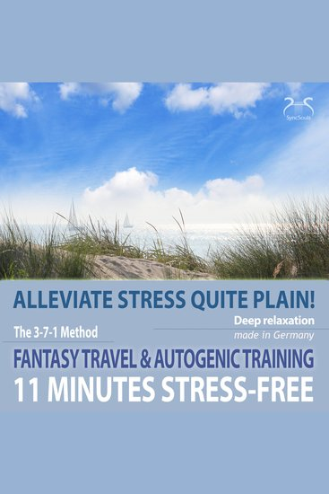 11 Minutes Stress-Free - Alleviate Stress Quite Plain! - A Fantasy Travel to the Sea & Autogenic Training - cover
