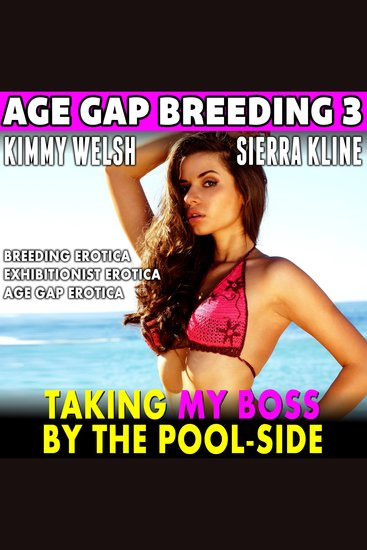 Taking My Boss By The Pool-Side - Breeding Erotica Exhibitionist Erotica Age Gap Erotica - cover