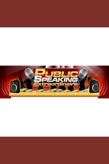 Public Speaking Extraordinaire - Unlock an Abundance of Opportunities - Master Public Speaking and Become A Sought After Expert and Leader in Your Industry - cover