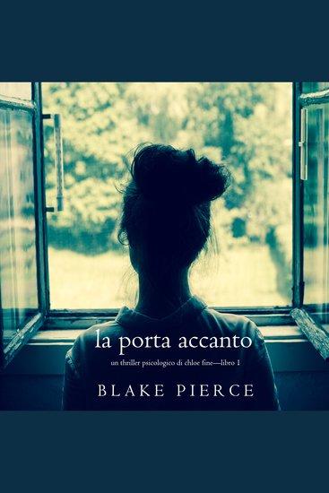 La Porta Accanto (Un Thriller Psicologico di Chloe Fine—Libro 1) - cover