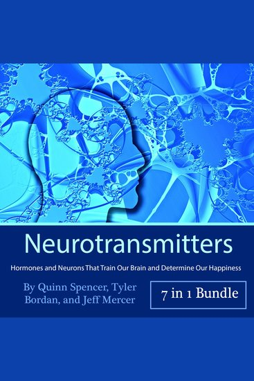 Neurotransmitters - Hormones and Neurons That Train Our Brain and Determine Our Happiness - cover