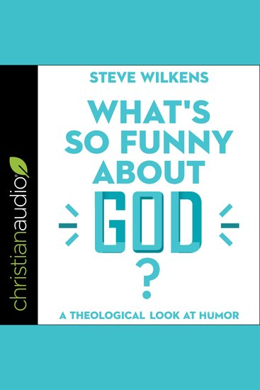 What's So Funny About God? - A Theological Look at Humor - cover