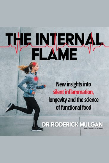 THE INTERNAL FLAME - New insights into silent inflammation longevity and the science of functional food - cover