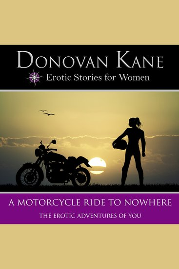 Motorcycle Ride to Nowhere A: The Erotic Adventures of You - cover